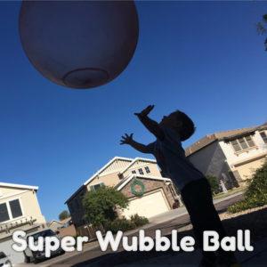Super Wubble Bubble Ball
